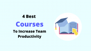 best-courses-to-increase-team-productivity