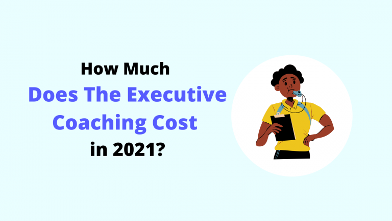 How-Much-Does-The-Executive-Coaching-Cost-in-2021?